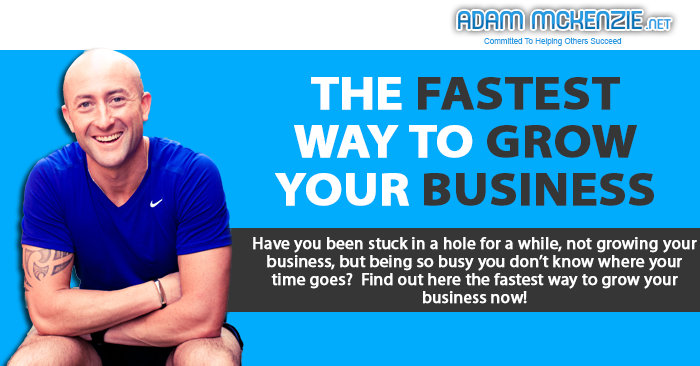The Fastest Way to Grow Your Business